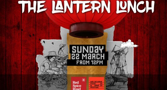 The Lantern Lunch | Melbourne Food & Wine Festival 2020